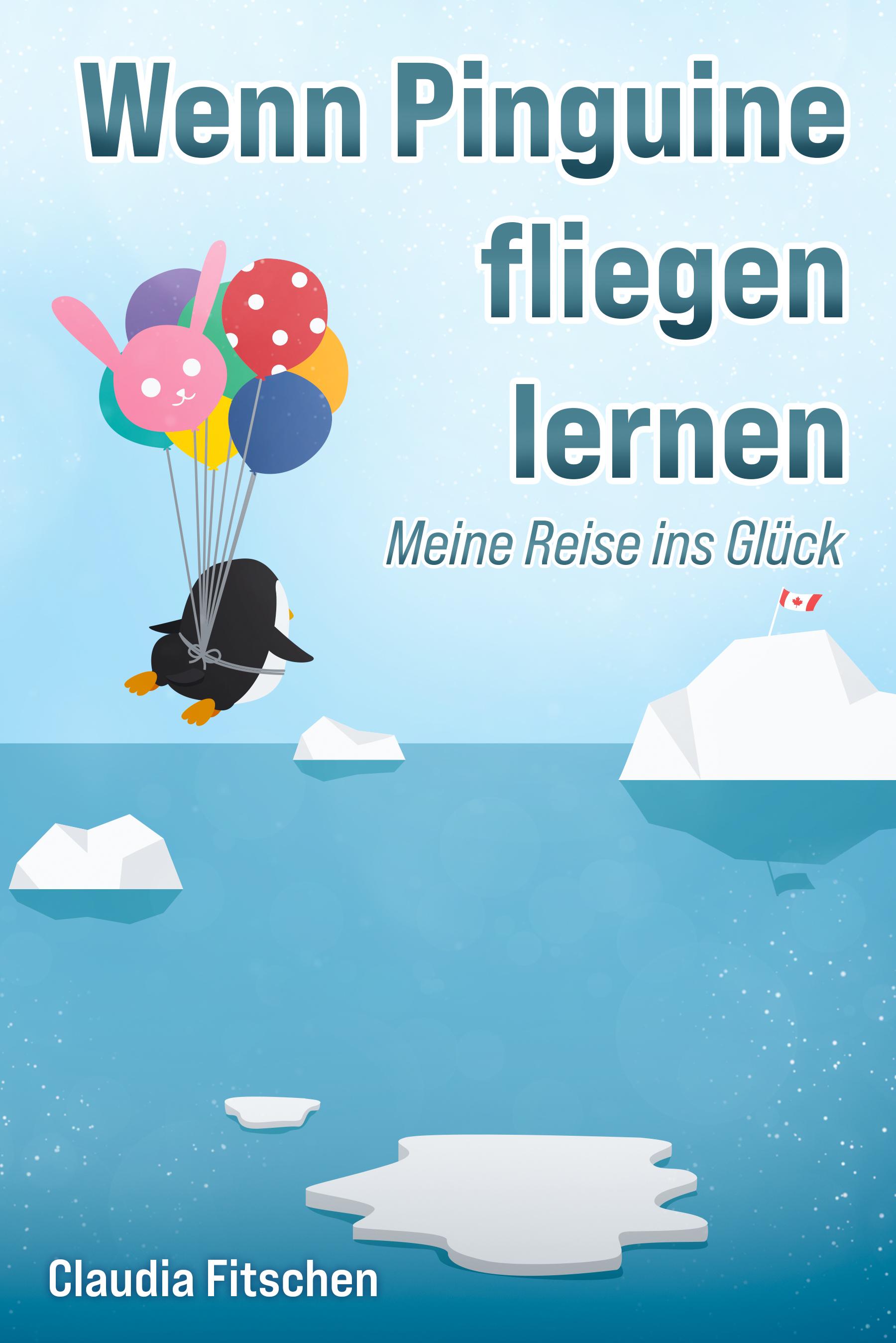 Wenn Pinguine fliegen lernen - Meine Reise ins Glück - Ebook